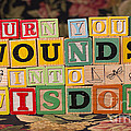 Turn Your Wounds Into Wisdom  by Art Whitton