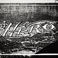 Vintage Hero Sign In Black And White  by Lisa Russo