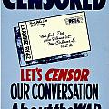 War Poster - Ww2 - Censored by Benjamin Yeager