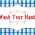 Wash Your Hands Sign by Linda Woods