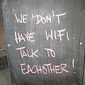 We Do Not Have Wifi - Talk To Each Other by David Lovins