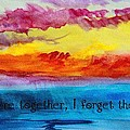 We Were Together I Forget The Rest - Quote By Walt Whitman by Barbara Griffin