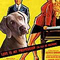 Weimaraner Art Canvas Print - Love Is My Profession Movie Poster by Sandra Sij