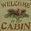 Welcome To Cabin by Jean Plout