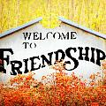 Welcome To Friendship by Val Stone Creager