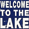 Welcome To The Lake by Bill Cannon