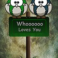 Whoooo Loves You  by David Dehner