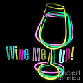 Wine Me Up  by Mary Machare