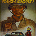 World War II Military Poster Are You Playing Square by R Muirhead Art
