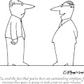 Yes, And The Fact That You've Been An Outstanding by Charles Barsotti