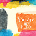 You Are My Hero- Colorful Greeting Card by Linda Woods