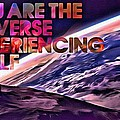 You Are The Universe by Florian Rodarte