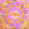 You Matter 13 by Andee Design