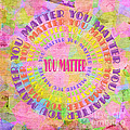 You Matter 14 by Andee Design