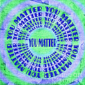 You Matter 9 by Andee Design
