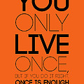 You Only Live Once Poster Orange by Naxart Studio