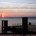 Lisbon Suspension Bridge At Sunset Iv Portugal by John Shiron