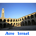 Acre Clock Tower   Israel by John Shiron