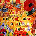 Be Yourself Everyone Else Is Already Taken by Miriam  Schulman