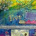 Believe In Living by Angela L Walker