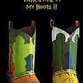 Dont Judge Me Till You Walk A Mile In My Cowboy Boots by Kathy Clark