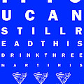 Eye Exam Chart - If You Can Read This Drink Three Martinis - Blue by Wingsdomain Art and Photography