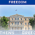 Freedom Is Greek Parliament Building And Flag With Border In Athens Greece by John Shiron