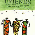 Friends Stand Beside You by Angela L Walker