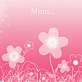 Happy Birthday To You Mom by Trilby Cole