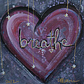 Heart Says Breathe by Laurie Maves ART