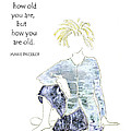 How You Are Old - Birthday by Karen Bailey