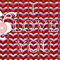 I Love You by Ericamaxine Price