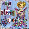 Inspirational Art - Magic Is Believing In Yourself by Miriam  Schulman