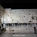 Jerusalem Israel Western Wall by John Shiron