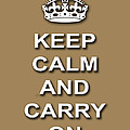 Keep Calm And Carry On Poster Print Brown Background by Keith Webber Jr