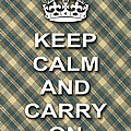Keep Calm And Carry On Poster Print Green Brown Plaid Background by Keith Webber Jr
