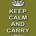 Keep Calm And Carry On Poster Print Olive Background by Keith Webber Jr