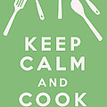 Keep Calm And Cook On by Georgia Fowler