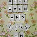Keep Calm And Wish On by Georgia Fowler