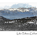 Lake Tahoe California In Winter by Brandon Bourdages
