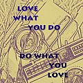 Love What You Do Do What You Love by Georgia Fowler