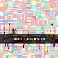 Meet Each Other by Steve K