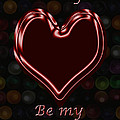 My Heart Is Yours Valentine Card by Mother Nature