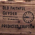 Old Faithful Geyser Predicted Eruption Clock  Yellow Stone National Park by John Shiron