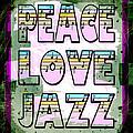 Peace Love Jazz by David G Paul