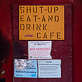 Shut-up Eat-and Drink Cafe In Palouse Washington by David Patterson