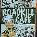 Steves Roadkill Cafe by Suzanne Gaff