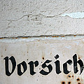 Vorsicht - Caution - Old German Sign by Matthias Hauser
