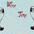 Wine Time by Bill Cannon