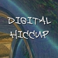 Digital Hiccup